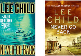 Lee Child's NEVER GO BACK is something you should read. Do it now.