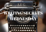 Writing Secrets Wednesday